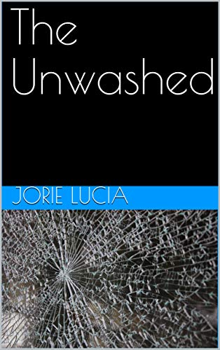 The Unwashed (Downfall Book 1)