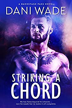 Striking A Chord: A Rock Star Romance (Backstage Pass Series Book 3) by [Wade, Dani]