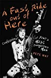 A Fast Ride Out of Here: Confessions of Rock's Most Dangerous Man
