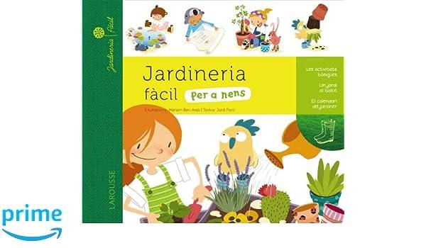 Jardineria fàcil per a nens Larousse - Infantil / Juvenil - Catalán - A Partir De 5/6 Años: Amazon.es: Larousse Editorial, Màriam Ben-Arab Canela: Libros