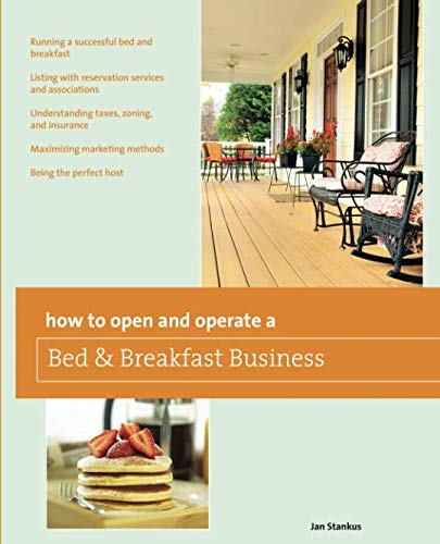 How to Open and Operate a Bed & Breakfast, Ninth Edition (Home-Based Business Series)
