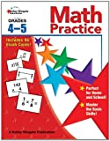 Math Practice, Grades 4 - 5, Kelley Wingate and Carson-Dellosa Publishing Staff, 1604182717