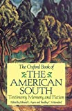 The Oxford Book of the American South: Testimony, Memory, and Fiction, , 0195124936