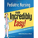 Pediatric Nursing Made Incredibly Easy (Incredibly Easy! Series®)