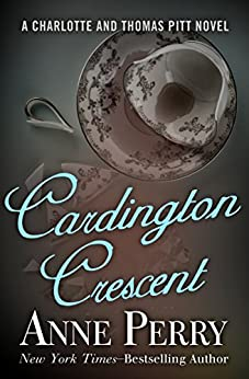 Cardington Crescent (Charlotte and Thomas Pitt Series Book 8) by [Perry, Anne]