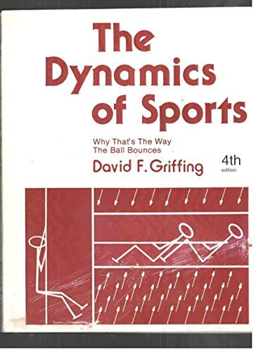 (The Dynamics of Sports :  4th Why That's the Way the Ball Bounces)