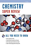 Chemistry Super Review, Research and Education Association Editors, 0738611166