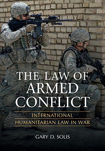 The Law of Armed Conflict: International Humanitarian Law...