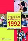 Nous, les enfants de 1992 : De la naissance à l'âge adulte