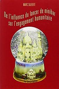 vignette de 'De l'influence du lancer de minibar sur l'engagement humanitaire (Marc Salbert)'