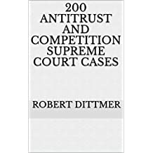 200 Antitrust and Competition Supreme Court Cases
