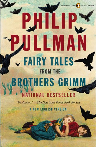 Fairy Tales from the Brothers Grimm: A New English Version (Penguin Classics Deluxe Edition) cover
