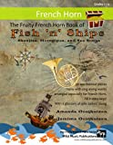 img - for The Fruity French Horn Book of Fish 'n' Ships: Shanties, Hornpipes, and Sea Songs. 38 fun sea-themed pieces arranged especially for French Horn players of Grades 1-4 standard. All in easy keys. book / textbook / text book