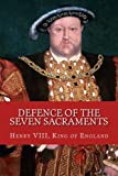 img - for Defence of the Seven Sacraments: (Assertio Septem Sacramentorum) (English and Latin Edition) book / textbook / text book