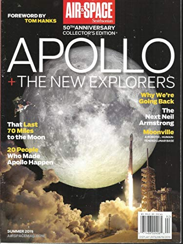 AIR & SPACE SMITHSONIAN, APOLLO + THE NEW EXPLORERS SUMMER, 2019 (PLEASE NOTE: ALL THESE MAGAZINES ARE PET & SMOKE FREE MAGAZINES. NO ADDRESS LABEL. FRESH FROM NEWSSTAND) (SINGLE ISSUE MAGAZINE) ()