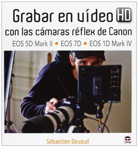 Price comparison product image Grabar en vídeo Hd con cámaras Reflex de Canon