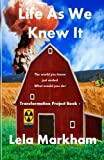 img - for Life As We Knew It (Transformation Project) (Volume 1) book / textbook / text book