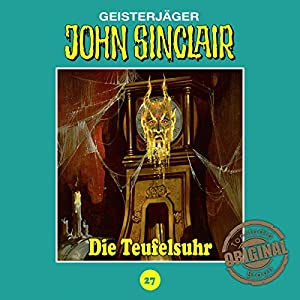 Die Teufelsuhr (John Sinclair - Tonstudio Braun Klassiker 27) Hörspiel
