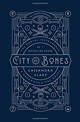 City of Bones: 10th Anniversary Edition (The Mortal Instruments)