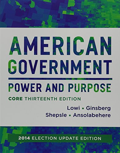 American Government and Governing California in the Twenty-First Century (Core Thirteenth Edition (with policy chapters), 2014 Election Update)