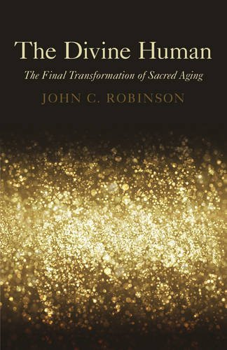 The Divine Human: The Final Transformation of Sacred Aging