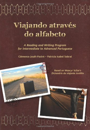 Viajando através do alfabeto: A Reading and Writing Program for Interm. Portuguese (Portuguese Edition)