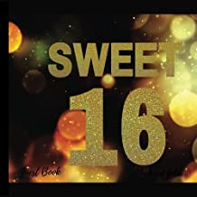 Sweet 16 Guest Book Black and Gold: Sweet 16 Guest Signing Book