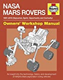 NASA Mars Rovers Manual: 1997-2013 (Sojourner, Spirit, Opportunity and Curiosity) (Owners' Workshop Manual) (Haynes Owners' Workshop Manuals)