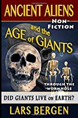 Ancient Aliens and the Age of Giants: Through the Wormhole (Volume 2) Paperback