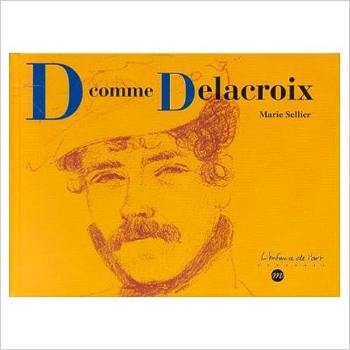 Livre gratuits D comme Delacroix pdf, epub
