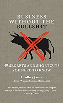 image for Business Without the Bullsh*t: 49 Secrets and Shortcuts You Need to Know