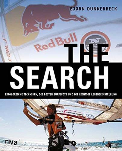 The Search: Erfolgreiche Techniken, die besten Surfspots und die richtige Lebenseinstellung