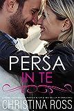 Persa In Te (La serie di Persa...) (Italian Edition)