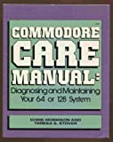 Commodore Care Manual, Chris Morrison and Teresa S. Stover, 0830631410