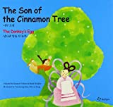 The Son of the Cinnamon Tree/the Donkey's Egg (Korean Folk Tales for Children, Vol 10)