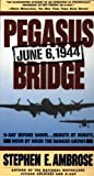 Front cover for the book Pegasus Bridge: June 6, 1944 by Stephen E. Ambrose