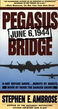 Pegasus Bridge: 6 June 1944 0671671561 Book Cover
