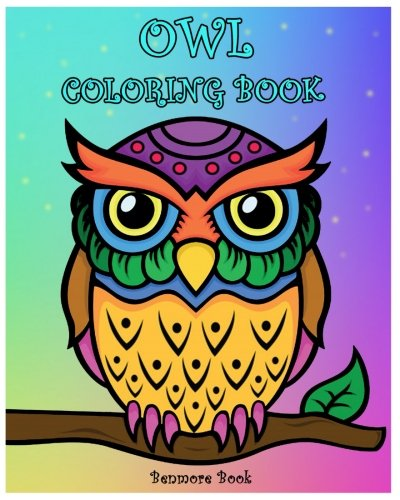 Owl Coloring Book: Coloring Book with Fun, Easy, and Relaxing Makes the Perfect Gift For Everyone.