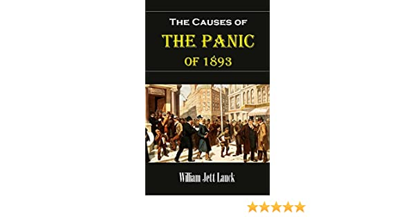 Amazon the causes of the panic of 1893 ebook william jett amazon the causes of the panic of 1893 ebook william jett lauck kindle store fandeluxe Images