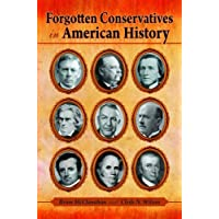 Forgotten Conservatives in American History
