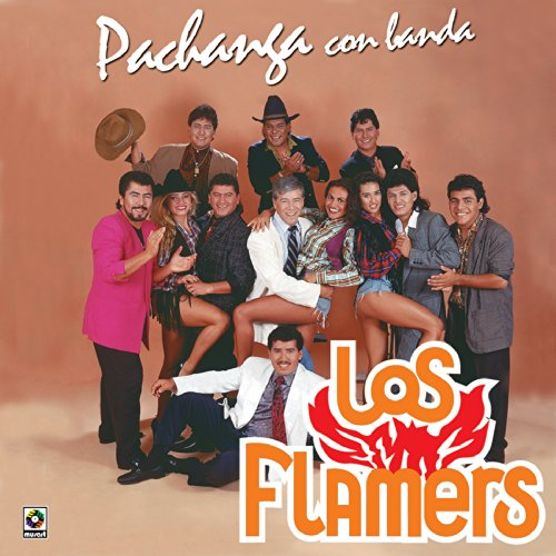 Los Flamers Stream or buy for $13.99 · Pachanga Con Banda