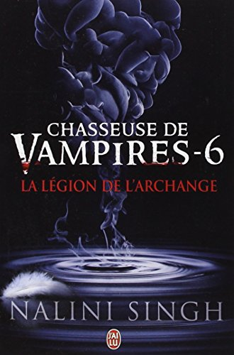 Chasseuse De Vampires Tome 6 La Légion De Larchange Télécharger