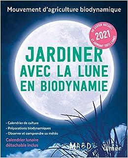Jardiner avec la Lune en biodynamie 2021 (+ calendrier lunaire