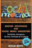 Social Media: Master Strategies For Social Media Marketing – Facebook, Instagram