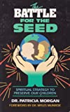 Battle for the Seed, Pat Morgan, 0927936097