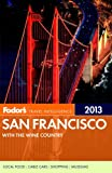Fodor's San Francisco 2013: with the Wine Country (Full-color Travel Guide)