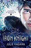 The Iron Knight by Kagawa, Julie [Harlequin Teen,2011] (Paperback)