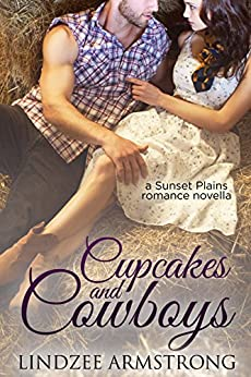 Cupcakes and Cowboys (Sunset Plains Romance Book 1) by [Armstrong, Lindzee]