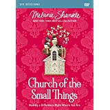 Church of the Small Things Video Study: Making a Difference Right Where You Are