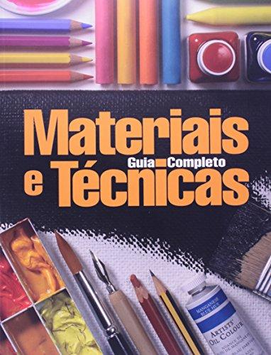 Materiais e Técnicas. Guia Completo